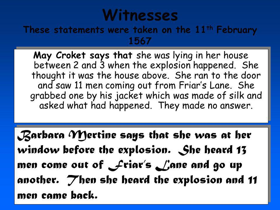 Witnesses These statements were taken on the 11th February 1567