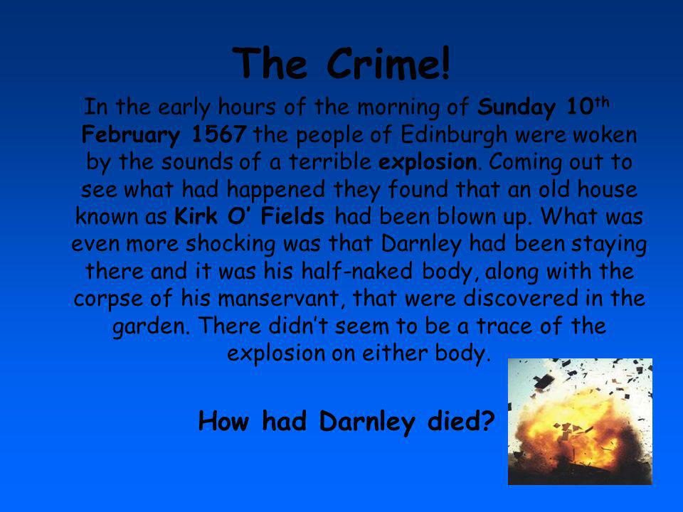 The Crime! How had Darnley died