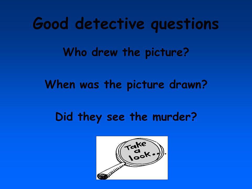 Good detective questions