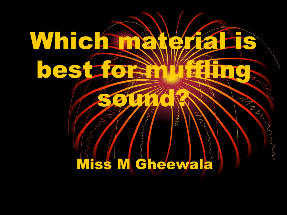 Which material is best for muffling sound