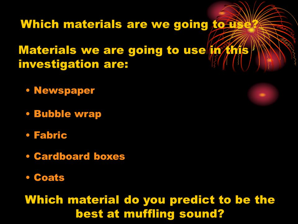 Which material do you predict to be the best at muffling sound