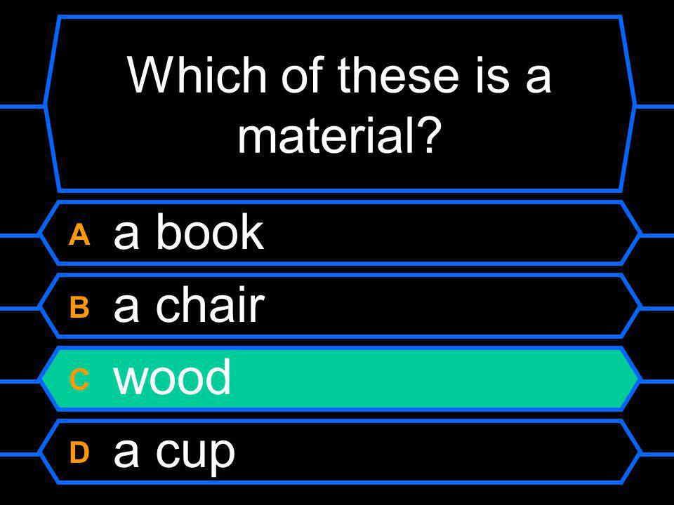 Which of these is a material