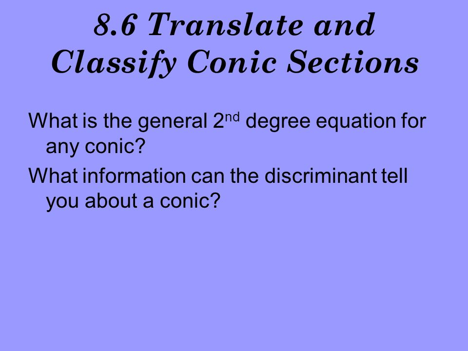 8.6 Translate and Classify Conic Sections