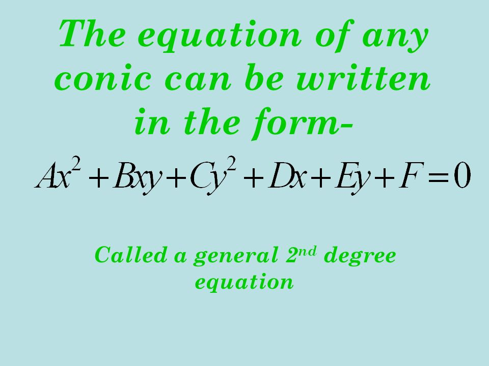 The equation of any conic can be written in the form-