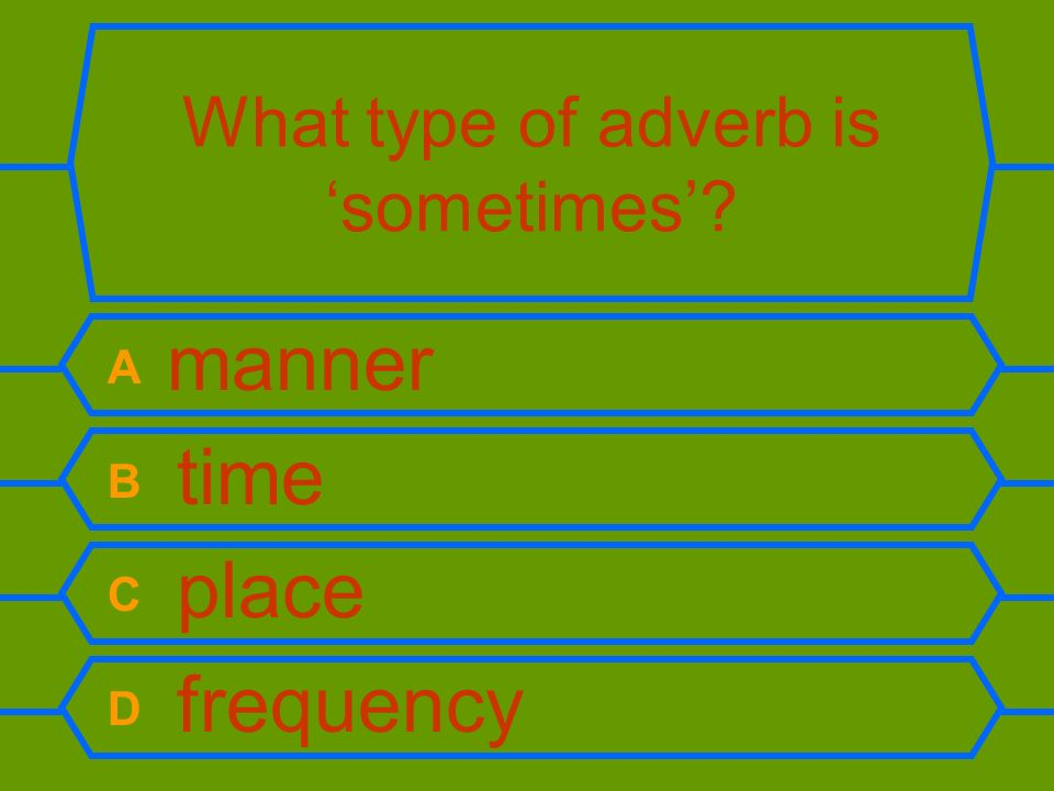 What type of adverb is 'sometimes'