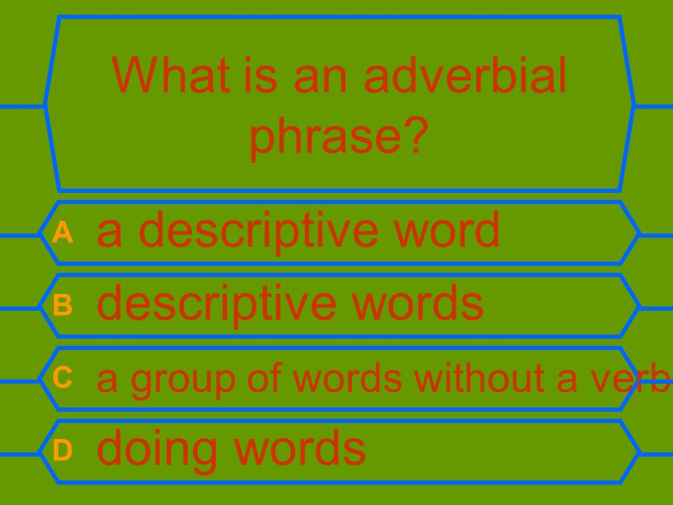What is an adverbial phrase