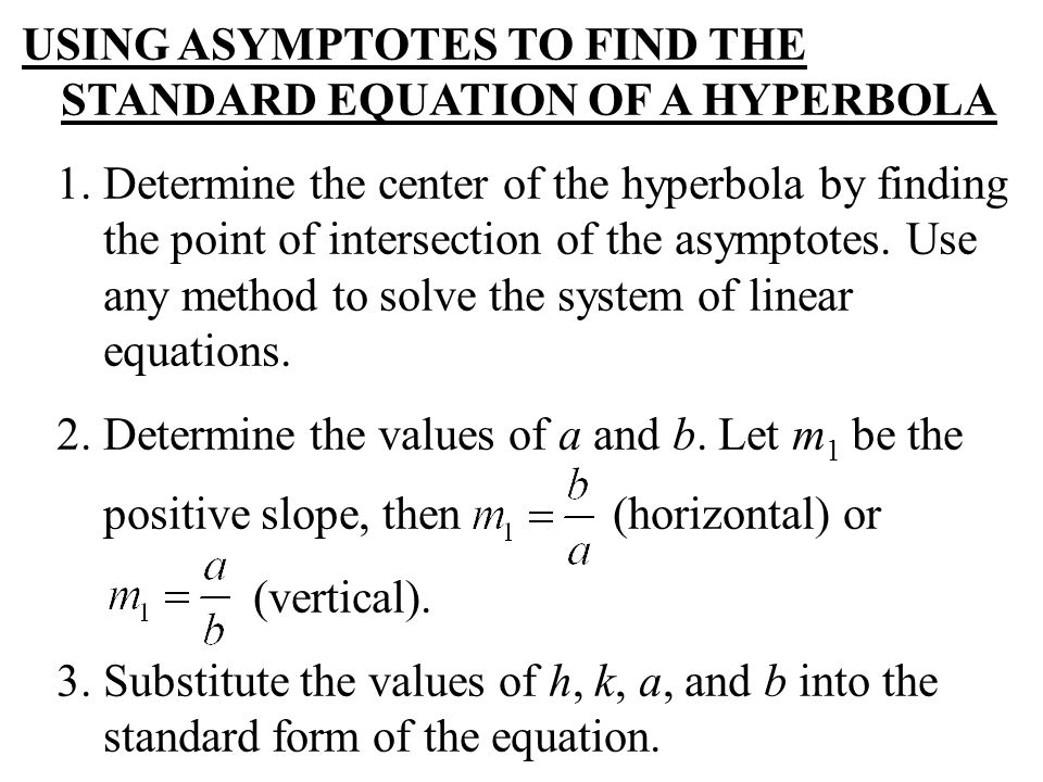 USING ASYMPTOTES TO FIND THE STANDARD EQUATION OF A HYPERBOLA