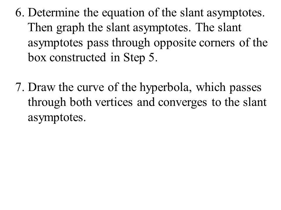 6. Determine the equation of the slant asymptotes.