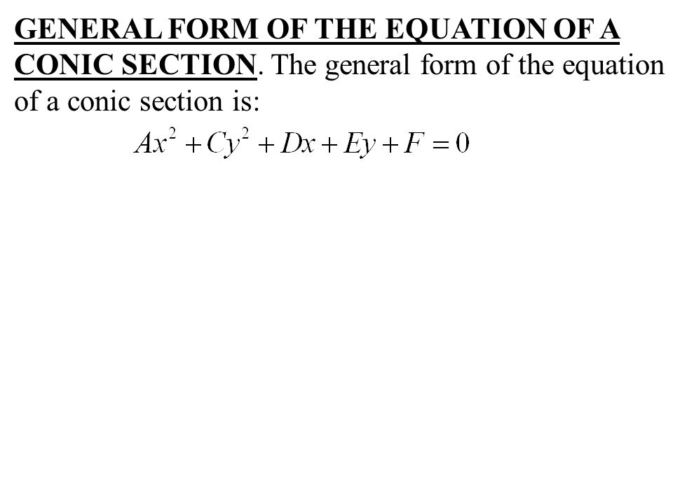 GENERAL FORM OF THE EQUATION OF A CONIC SECTION