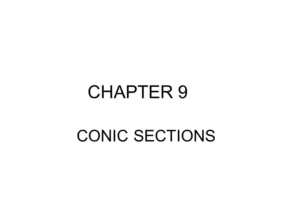 CHAPTER 9 CONIC SECTIONS