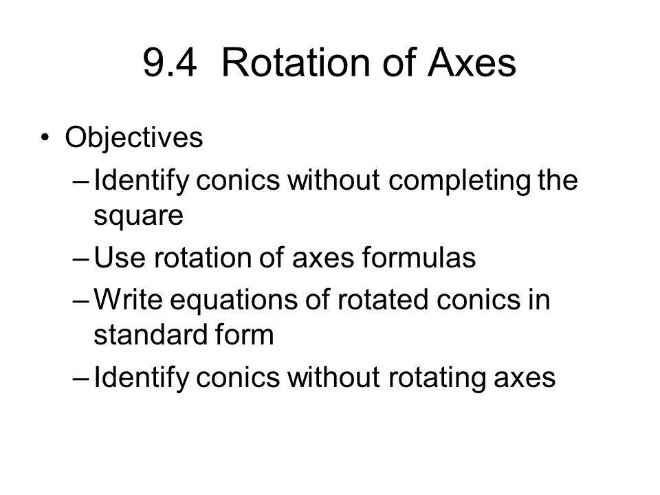 9.4 Rotation of Axes Objectives