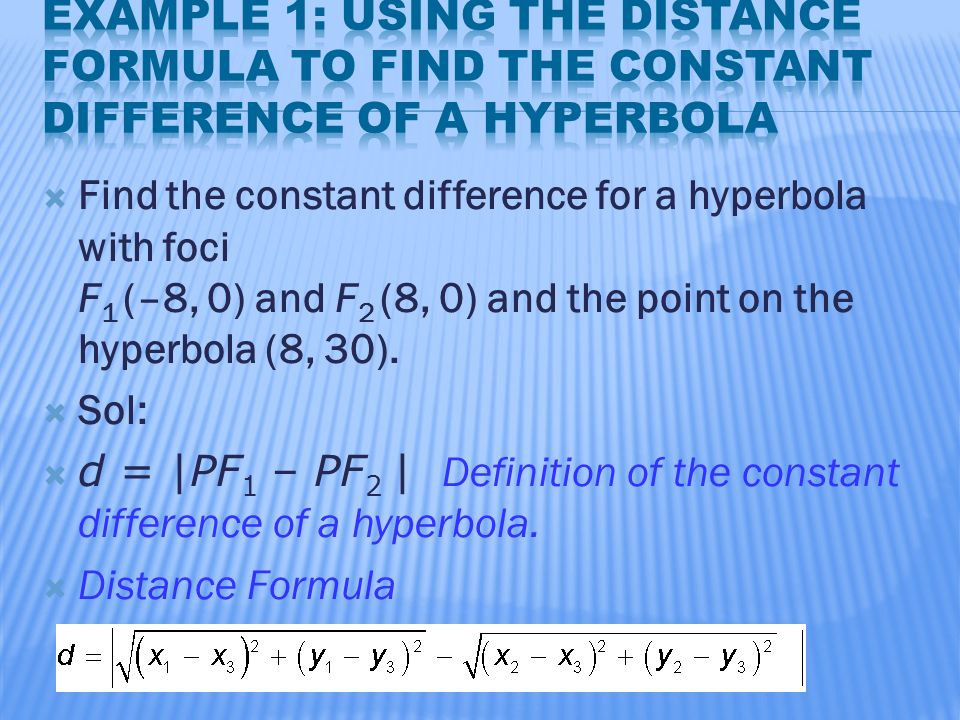 Example 1: Using the Distance Formula to Find the Constant Difference of a Hyperbola
