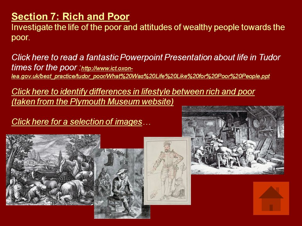 Section 7: Rich and Poor Investigate the life of the poor and attitudes of wealthy people towards the poor.