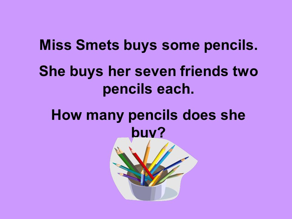 Miss Smets buys some pencils.