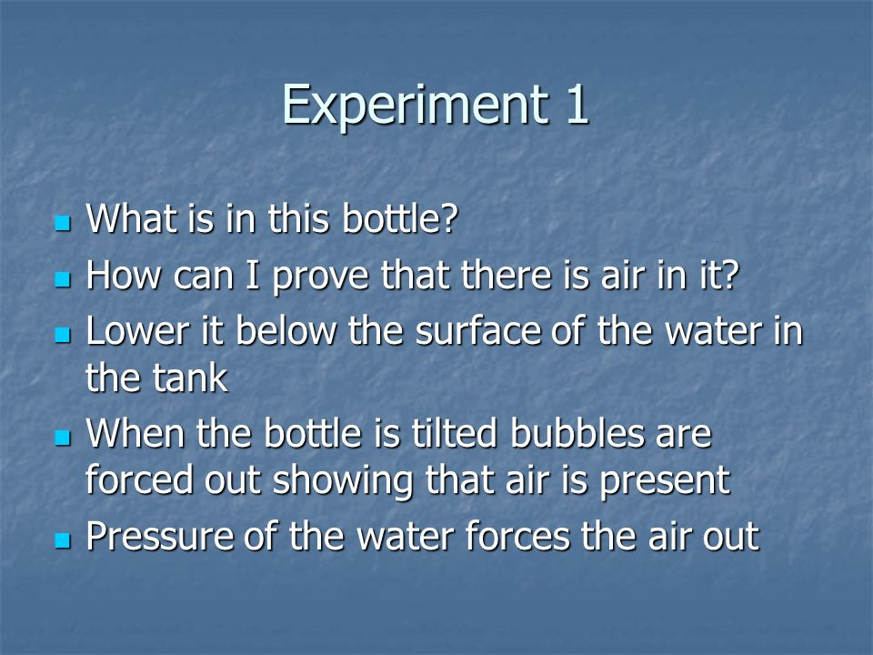 Experiment 1 What is in this bottle