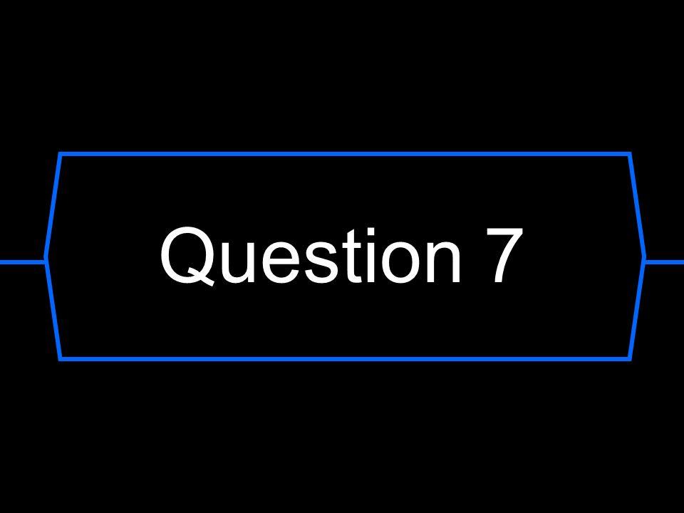 Question 7