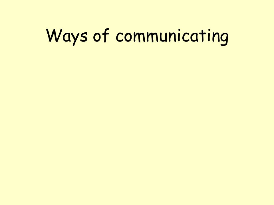 Ways of communicating