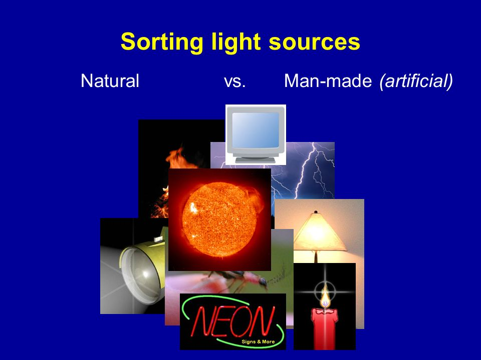Sorting light sources Natural vs. Man-made (artificial)