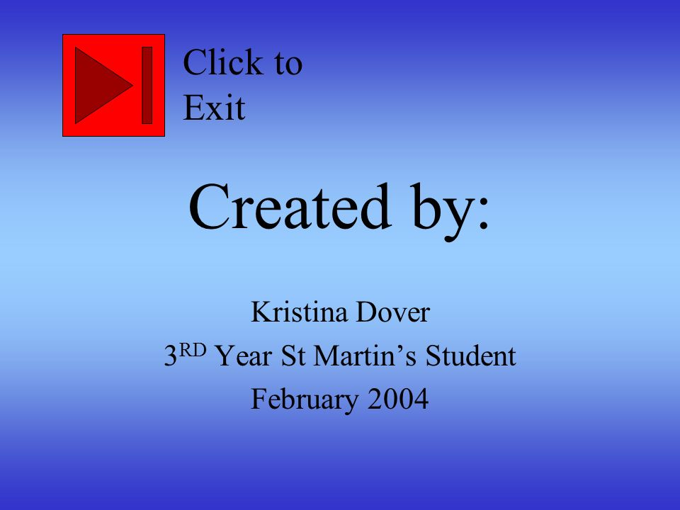 Kristina Dover 3RD Year St Martin's Student February 2004