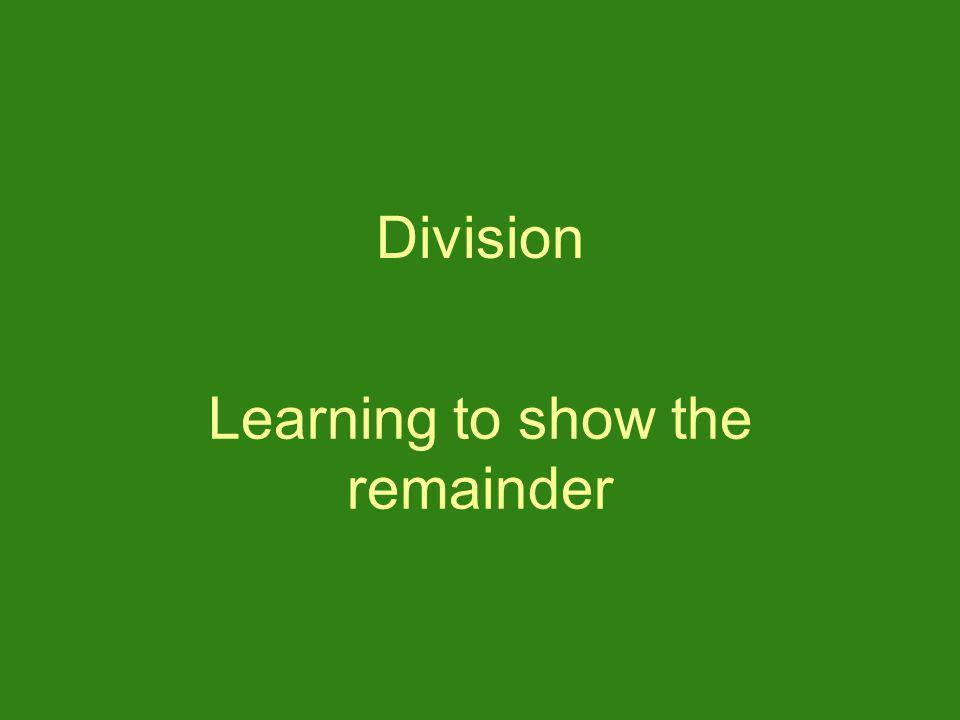 Learning to show the remainder