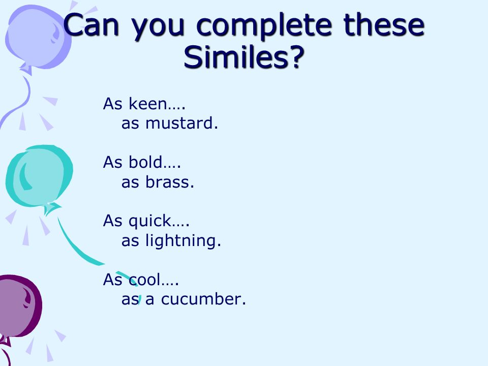 Can you complete these Similes