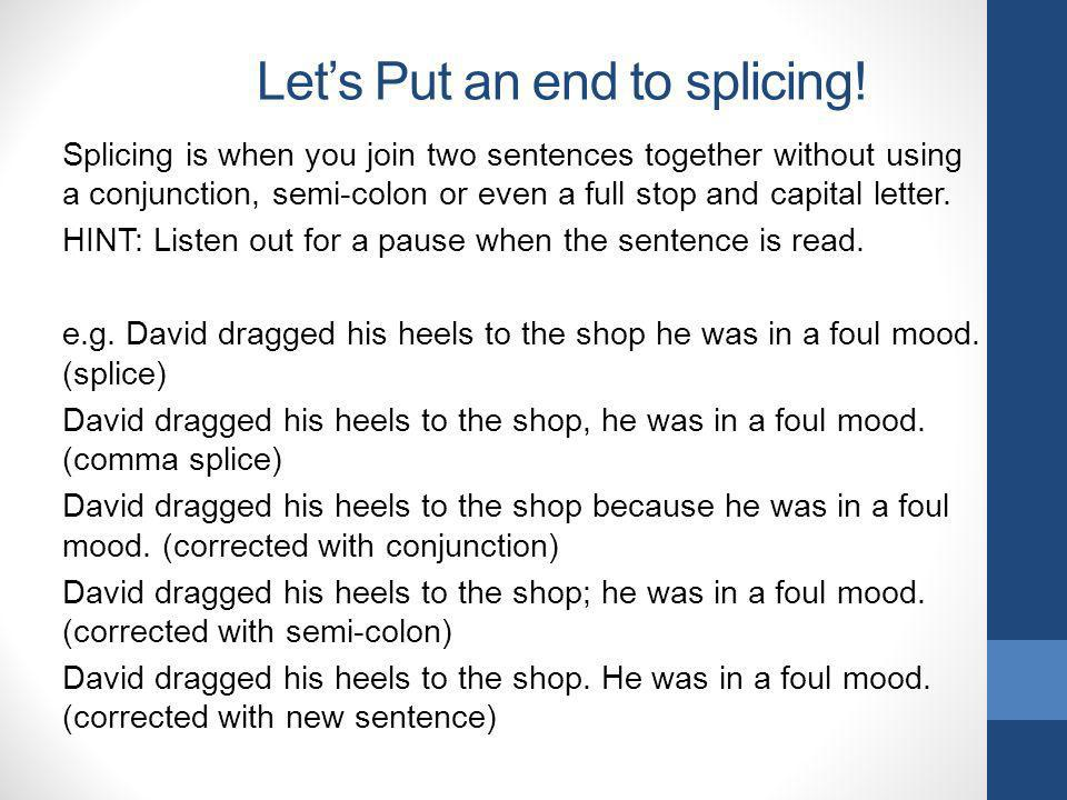 Let's Put an end to splicing!