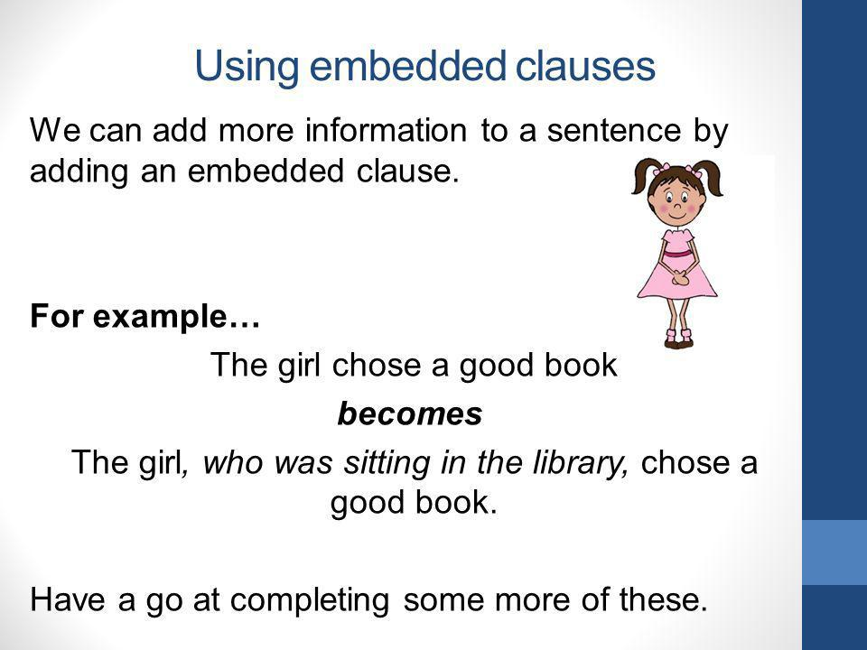 Using embedded clauses