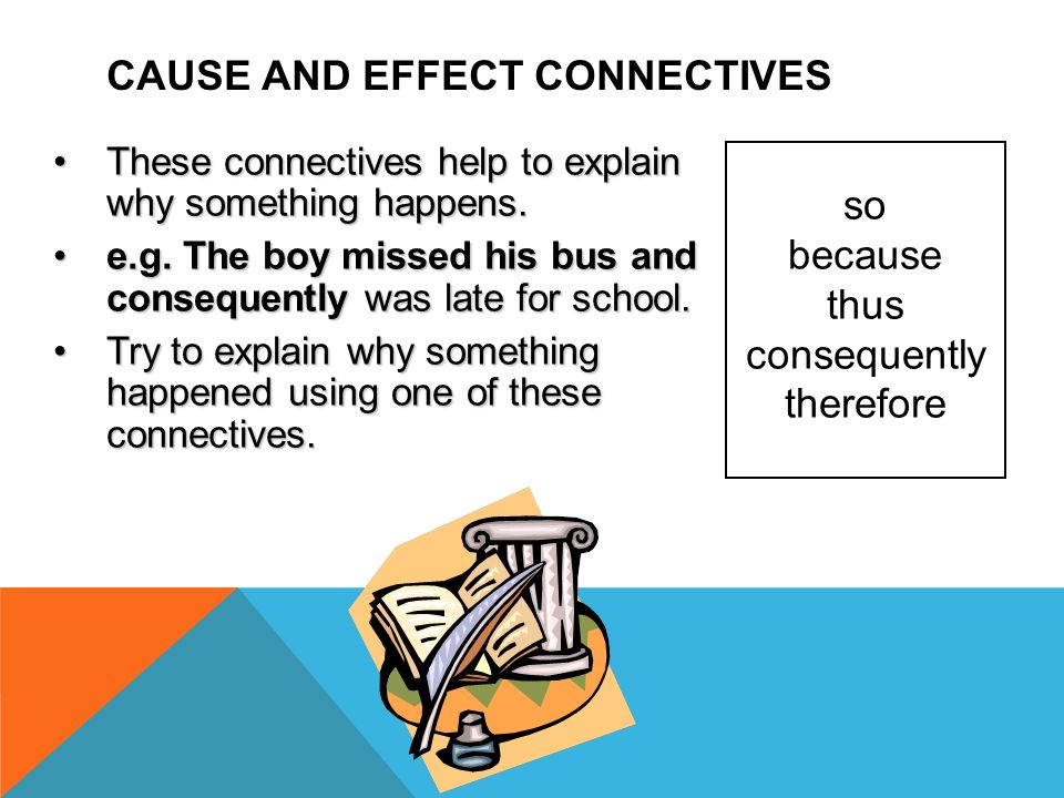 CAUSE AND EFFECT CONNECTIVES