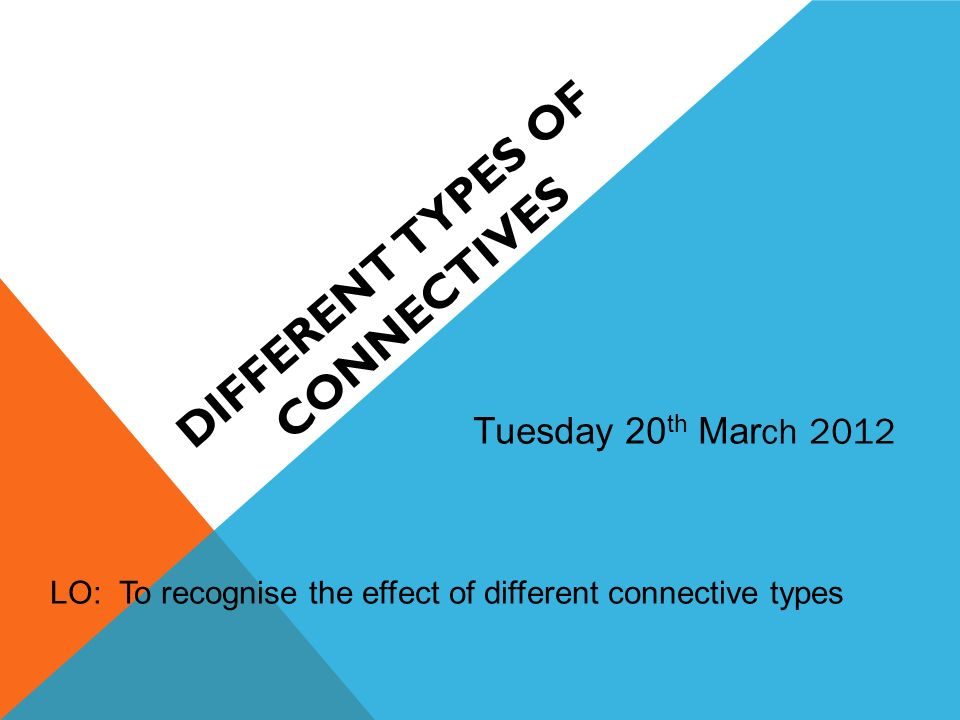 Different types of connectives