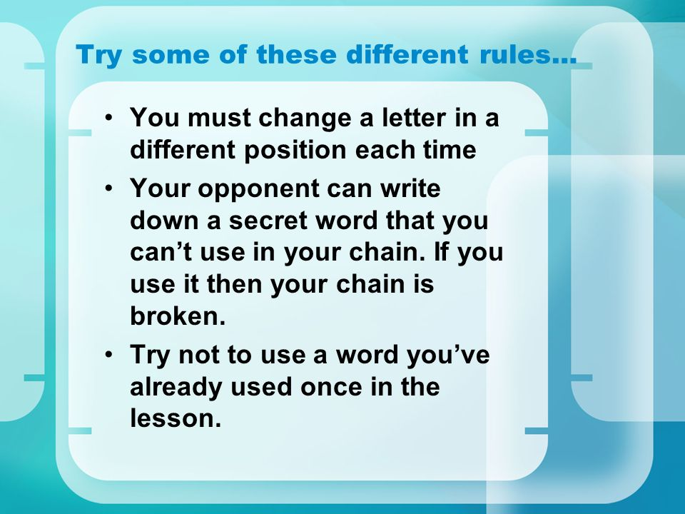 Try some of these different rules…