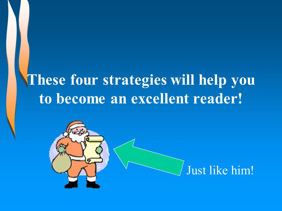 These four strategies will help you to become an excellent reader!