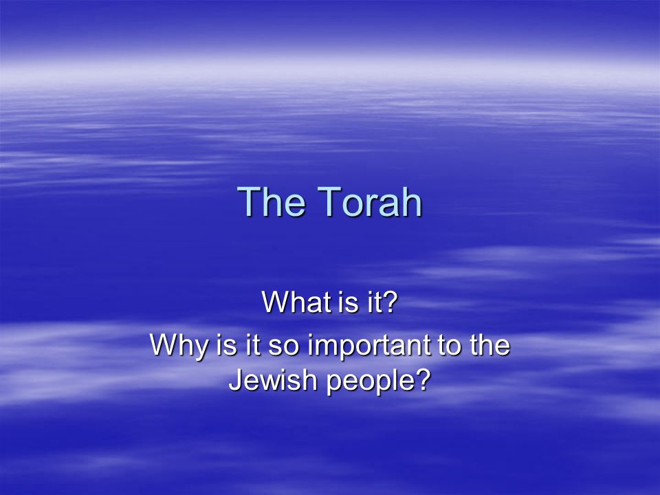What is it Why is it so important to the Jewish people
