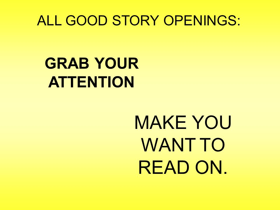 ALL GOOD STORY OPENINGS: