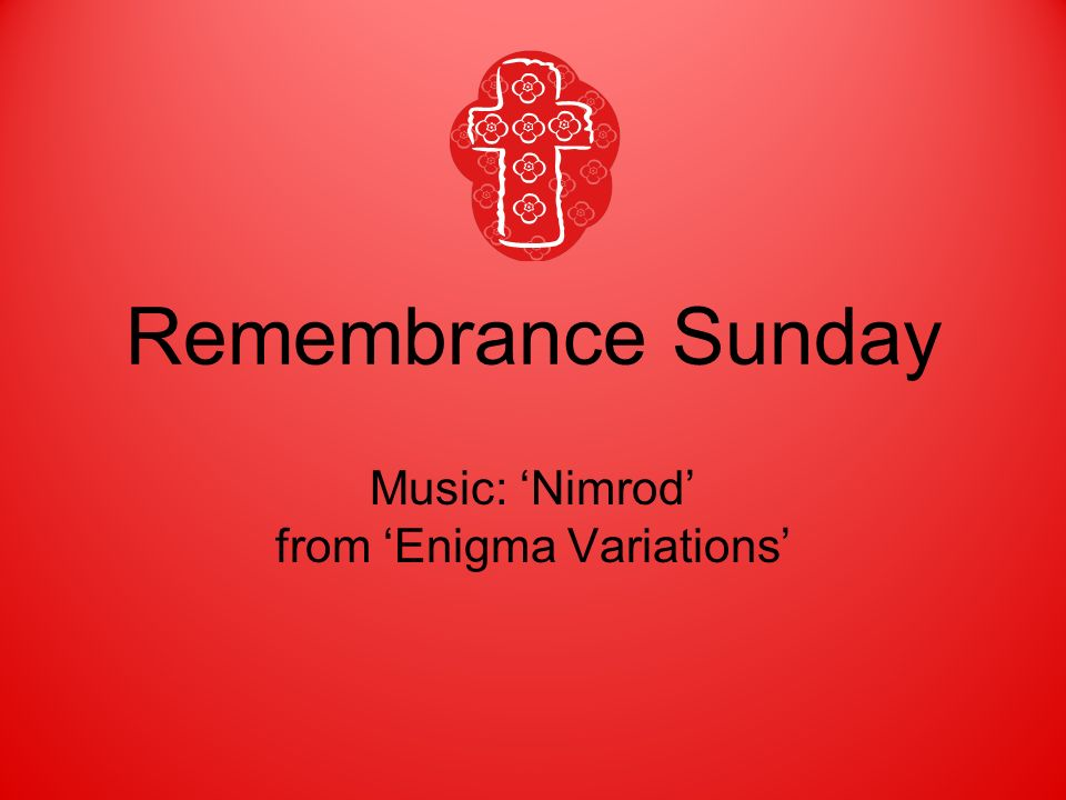 Music: 'Nimrod' from 'Enigma Variations'