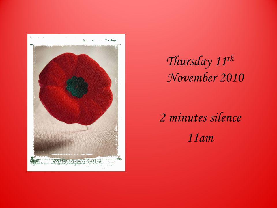 Thursday 11th November 2010 2 minutes silence 11am