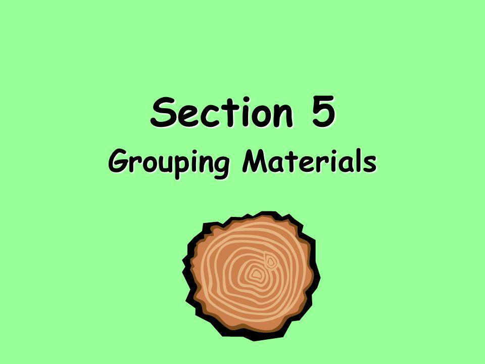 Section 5 Grouping Materials