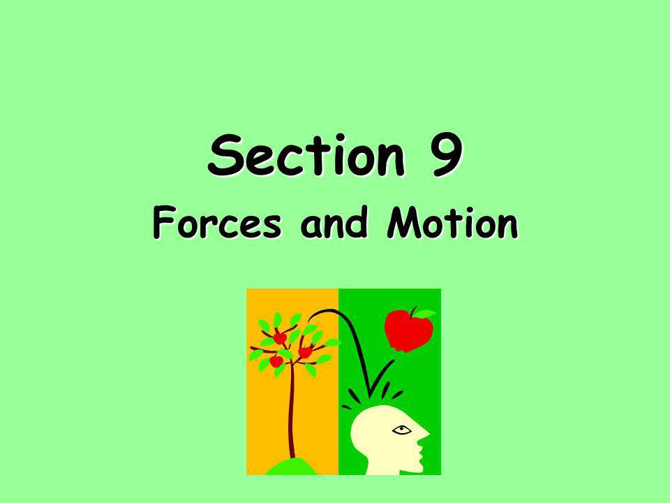 Section 9 Forces and Motion