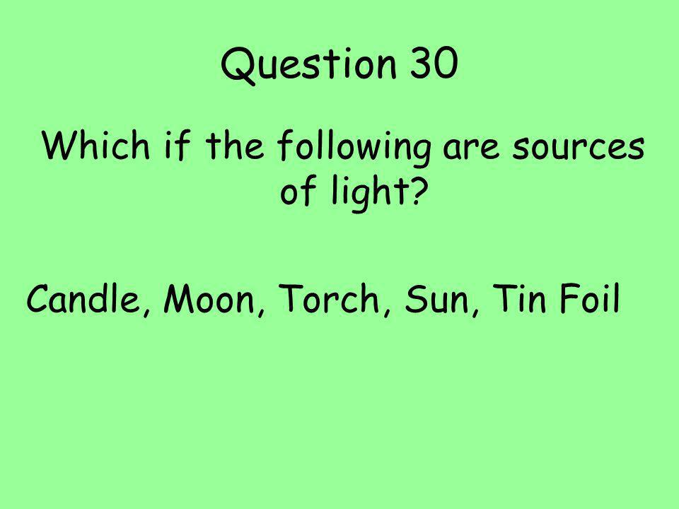 Which if the following are sources of light