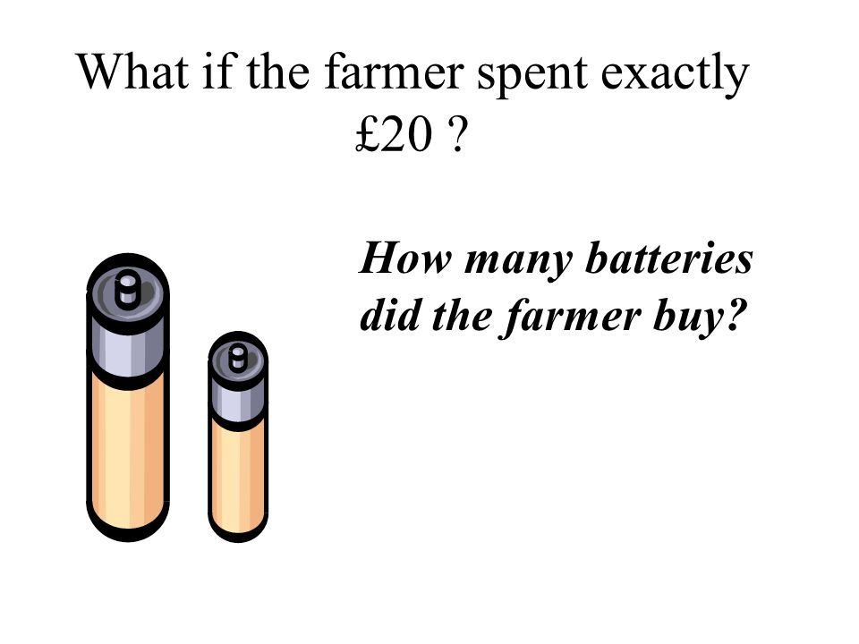 What if the farmer spent exactly £20