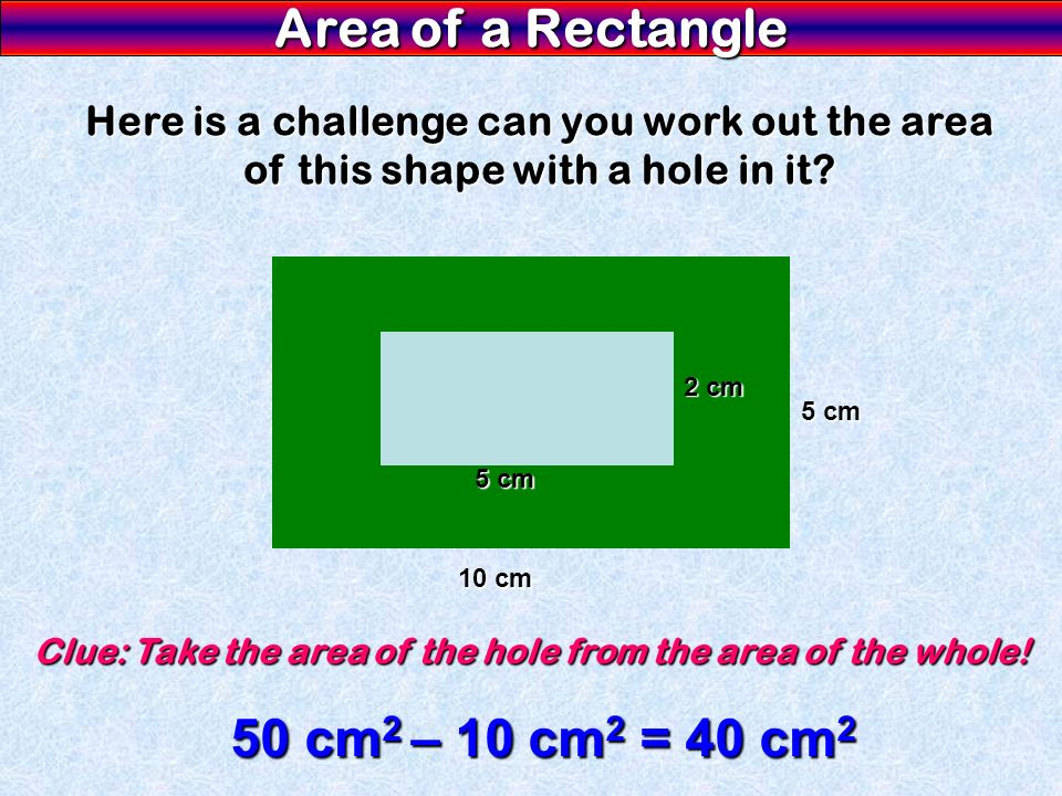 Clue: Take the area of the hole from the area of the whole!