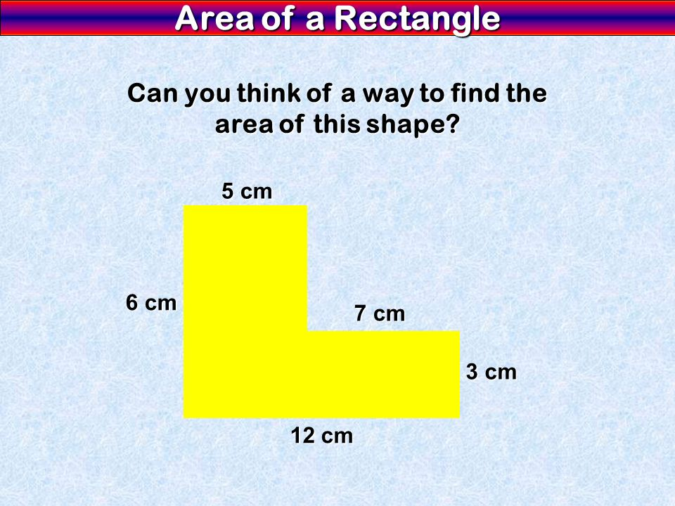 Can you think of a way to find the area of this shape