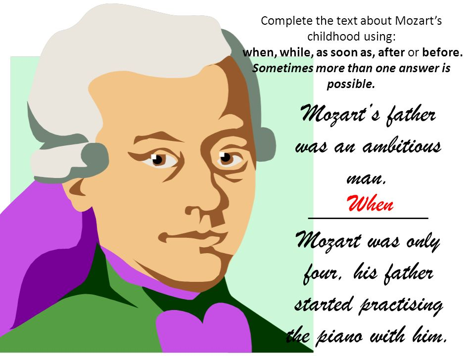 Mozart's father was an ambitious man.