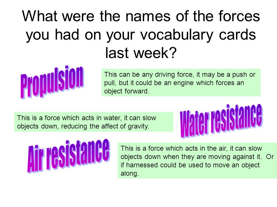 What were the names of the forces you had on your vocabulary cards last week