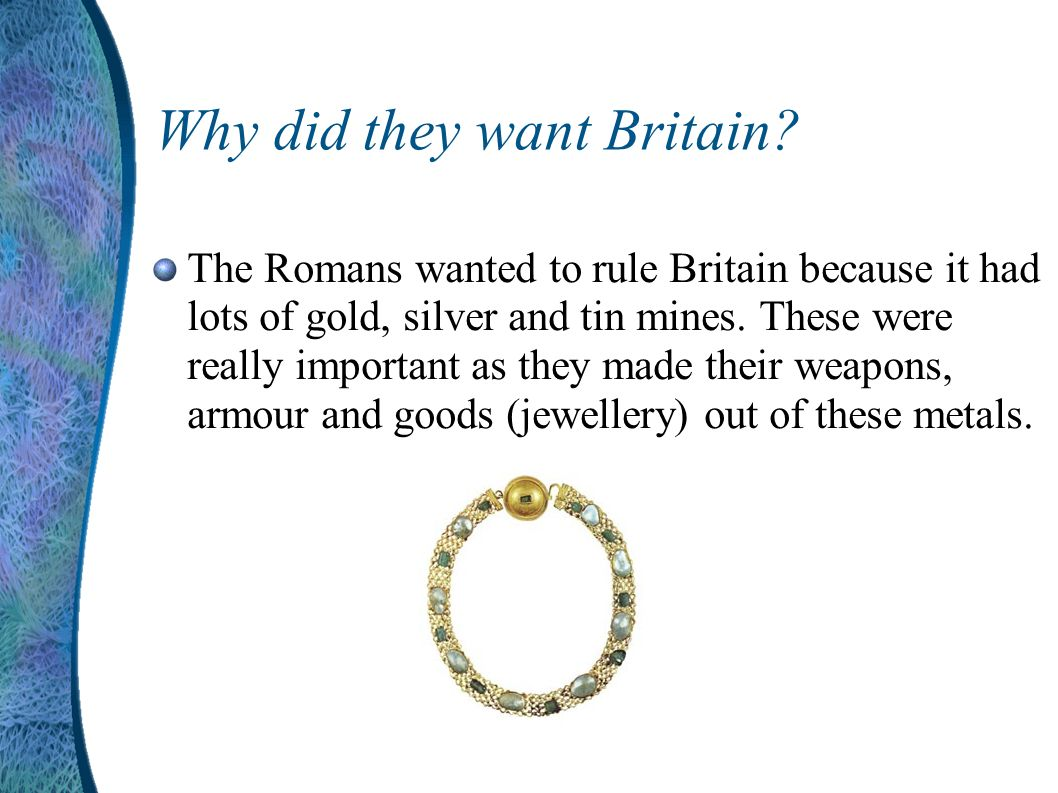 Why did they want Britain