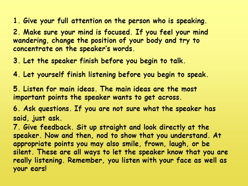 1. Give your full attention on the person who is speaking.