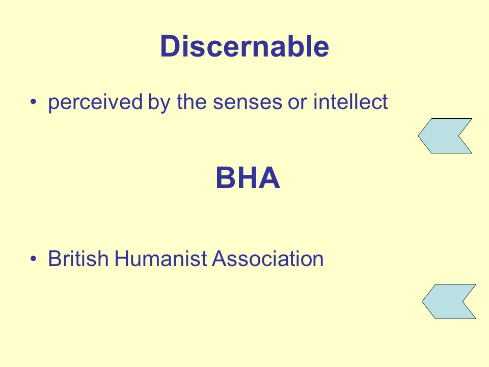 Discernable BHA perceived by the senses or intellect