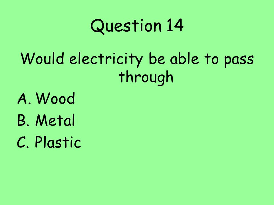 Would electricity be able to pass through