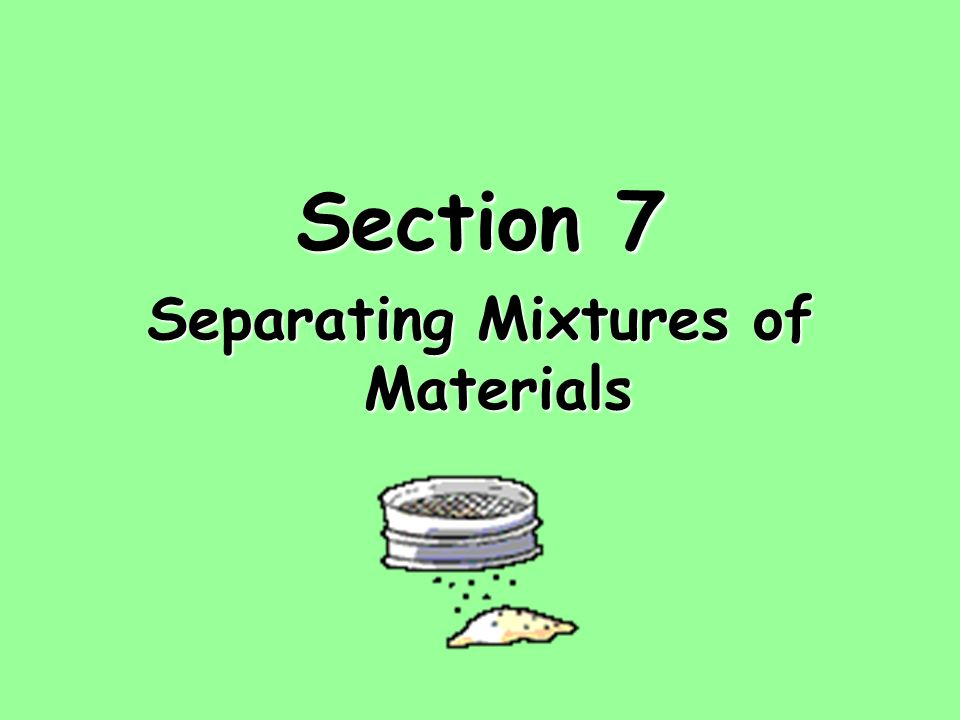 Separating Mixtures of Materials