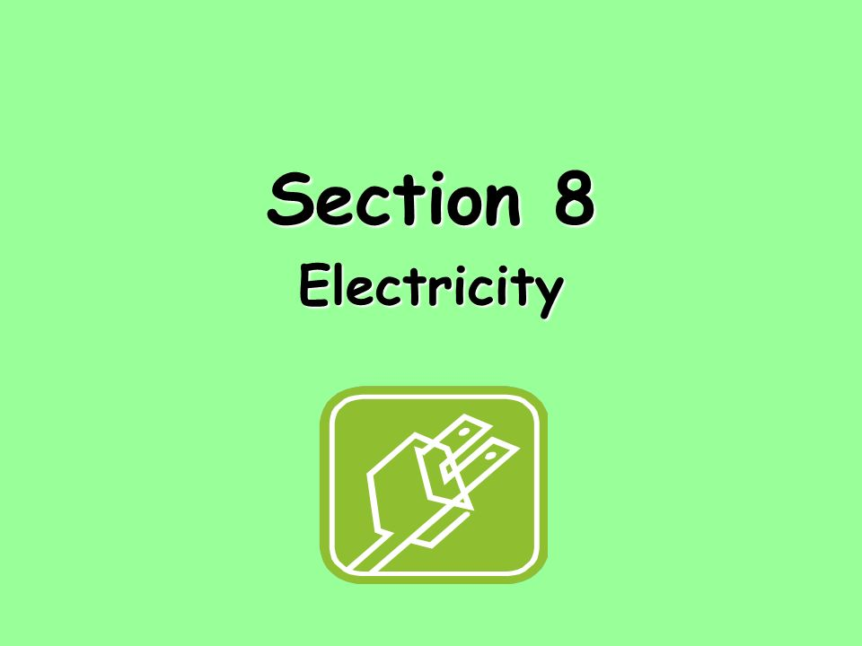 Section 8 Electricity