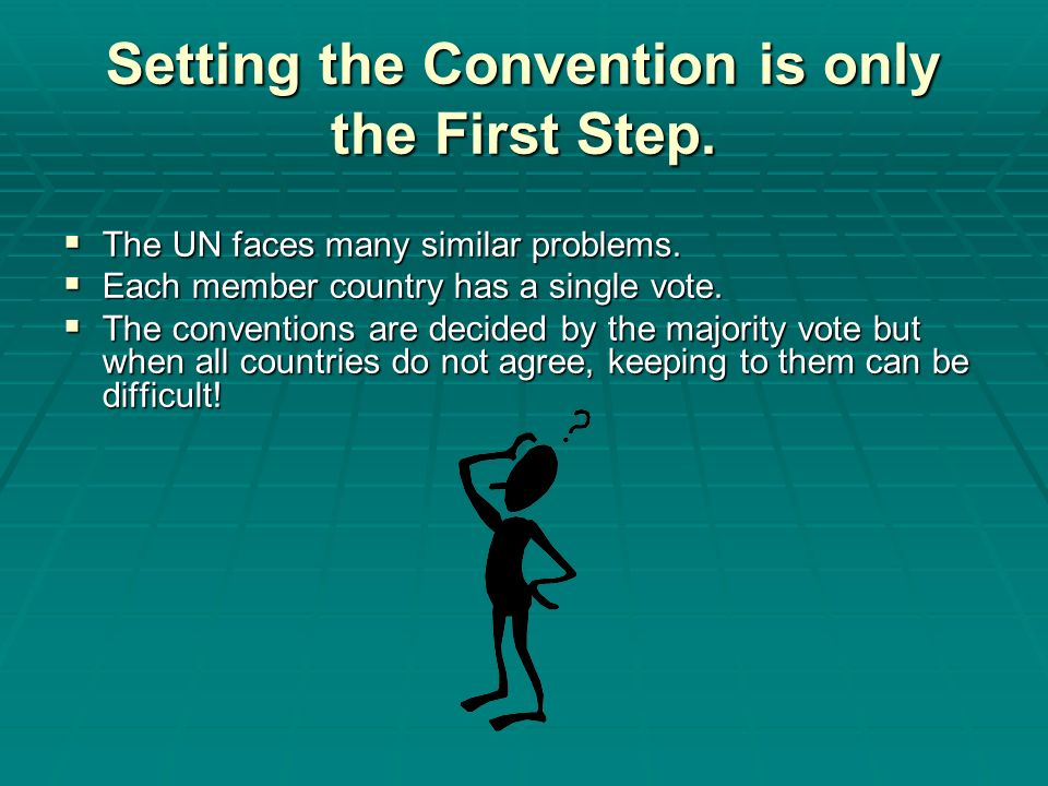 Setting the Convention is only the First Step.